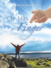 Of His Finger: Prayer Volume 1