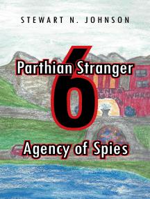 Parthian Stranger 6: Agency of Spies