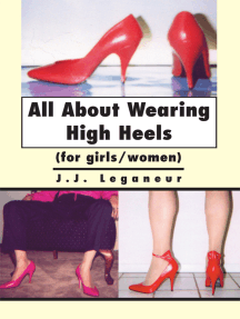 All About Wearing High Heels: (For Girls/Women)