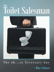 The Toilet Salesman: The Oh...So Necessary Guy
