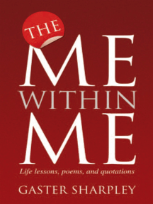 The Me Within Me: Life Lessons, Poems, and Quotations