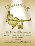 Dancing in His Presence: A Guide to Establishing and Maintaining a Dance Ministry 2Nd Edition