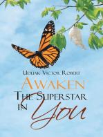 Awaken the Superstar in You