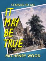 It May Be True, Vol. I-III