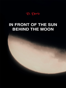 In Front of the Sun, Behind the Moon