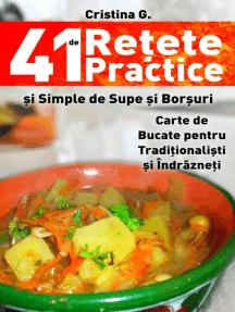 41 de Retete Practice si Simple de Supe si Borsuri: Retete Culinare, #3