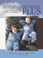 Sensory Integration Plus: A Family'S Story of Love and Learning