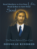 Read Matthew to Live Your Life, Read John to Save Your Soul