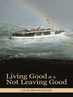 Living Good or Not Leaving Good