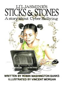 Li'l Jasmine's Sticks & Stones: A Story About Cyberbullying