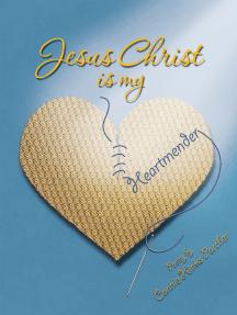 Jesus Christ Is My Heartmender