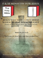 Jesus Was Not Crucified When as Has Been Taught