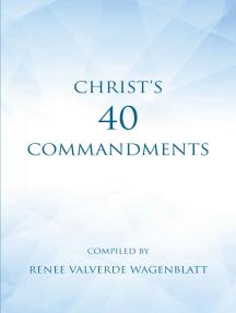 Christ's 40 Commandments