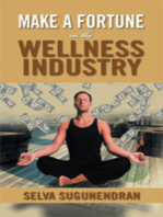 Make a Fortune in the Wellness Industry