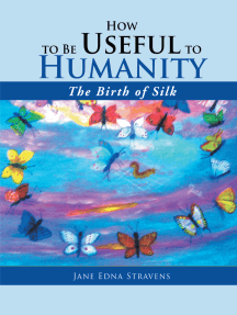 How to Be Useful to Humanity: the Birth of Silk: The Birth of Silk