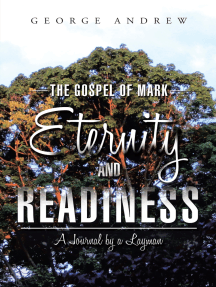 The Gospel of Mark—Eternity and Readiness: A Journal by a Layman