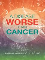 A Disease Worse Than Cancer