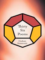 Thirty-Six Poems