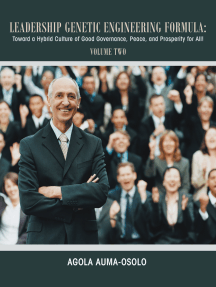 Leadership Genetic Engineering Formula:: Toward a Hybrid Culture of Good Governance, Peace, and Prosperity for All! Volume Two