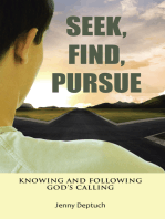 Seek, Find, Pursue