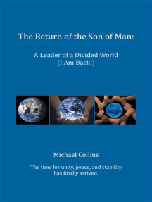 The Return of the Son of Man: A Leader of a Divided World (I Am Back!)