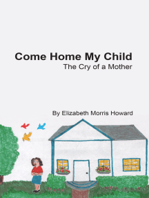 Come Home My Child: The Cry of a Mother