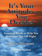It's Your Attitude - You Decide!