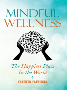 Mindful Wellness: The Happiest Place in the World
