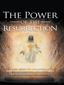 The Power of the Resurrection: Towering Above the Challenges of Life