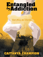 Entangled by Addiction