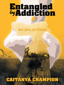 Entangled by Addiction: Set Free in Christ