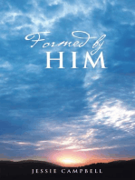 Formed by Him