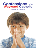 Confessions of a Wayward Catholic