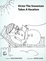 Victor the Snowman Takes a Vacation