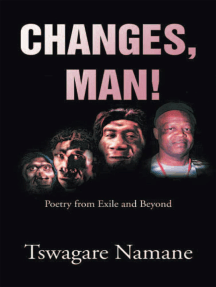 Changes, Man!: Poetry from Exile and Beyond