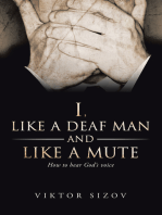 I, Like a Deaf Man and Like a Mute