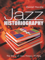 Jazz Historiography: The Story of Jazz History Writing