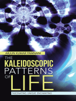 The Kaleidoscopic Patterns of Life