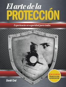 El Arte De La Protección: Experiencia En Seguridad Para Todos