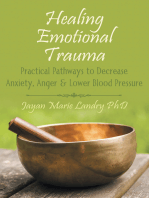 Healing Emotional Trauma: Practical Pathways to Decrease Anxiety, Anger & Lower Blood Pressure