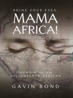 Shine Your Eyes, Mama Africa!