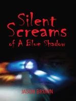 Silent Screams of a Blue Shadow