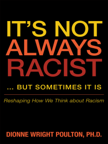 It'S Not Always Racist … but Sometimes It Is: Reshaping How We Think About Racism