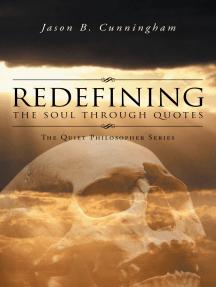 Redefining the Soul Through Quotes: The Quiet Philosopher Series