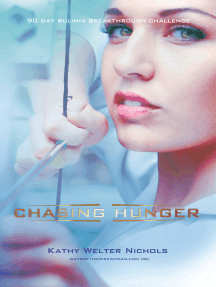 Chasing Hunger: The 90 Day Bulimia Breakthrough Challenge