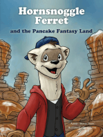 Hornsnoggle Ferret and the Pancake Fantasy Land