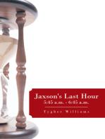 Jaxson's Last Hour