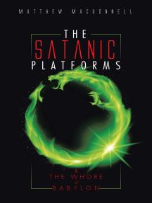The Satanic Platforms: & the Whore of Babylon