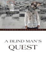 A Blind Man'S Quest