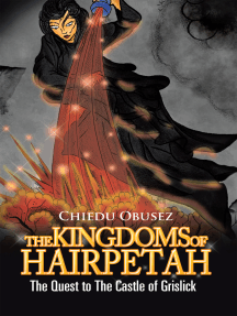 The Kingdoms of Hairpetah: The Quest to the Castle of Grislick